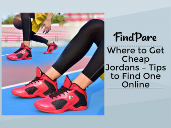 Where to Get Cheap Jordans – Tips to Find One Online