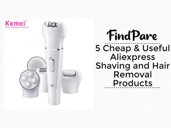 5 Cheap & Useful Aliexpress Shaving and Hair Removal Products