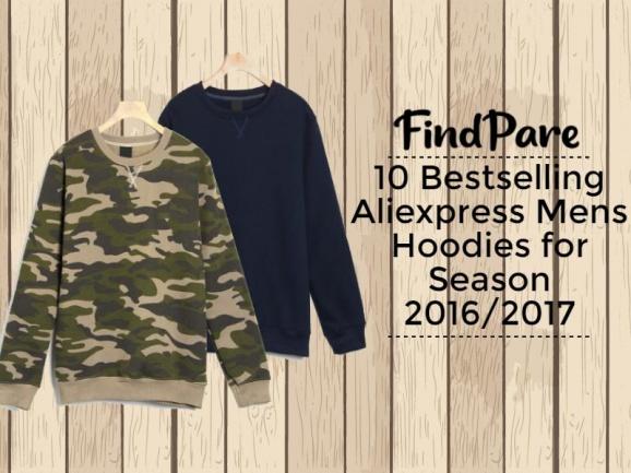 10 Bestselling Aliexpress Mens Hoodies for Season 2016/2017