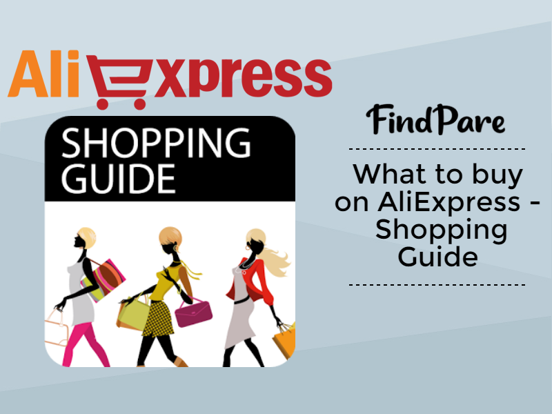 What to buy on AliExpress - Shopping Guide