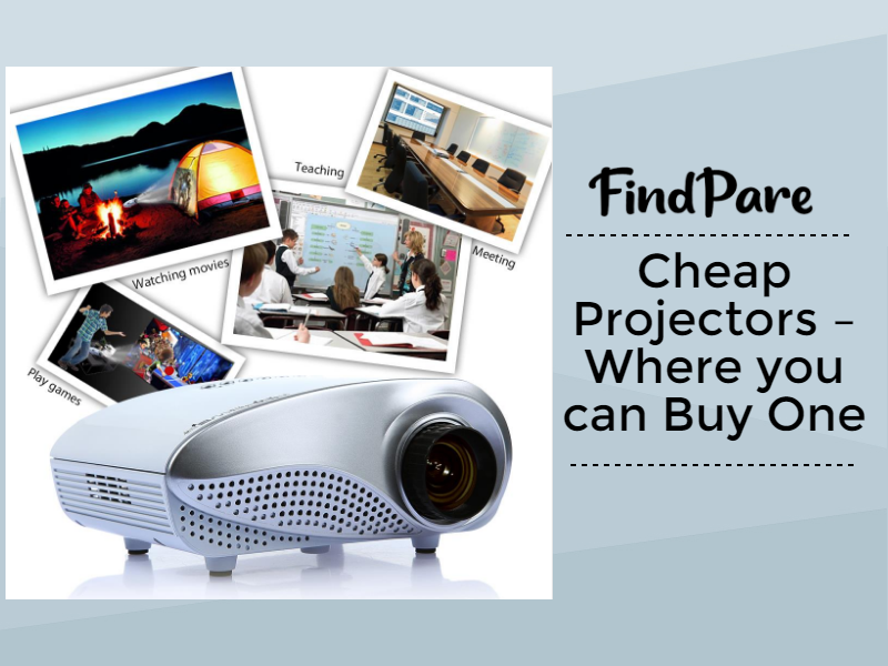 Cheap Projectors – Where you can Buy One