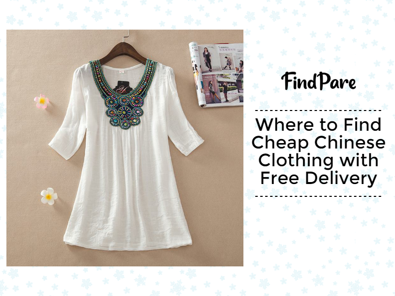Where to Find Cheap Chinese Clothing with Free Delivery