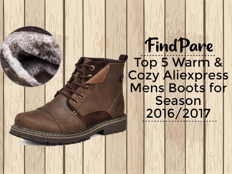 Top 5 Warm & Cozy Aliexpress Mens Boots for Season 2016/2017
