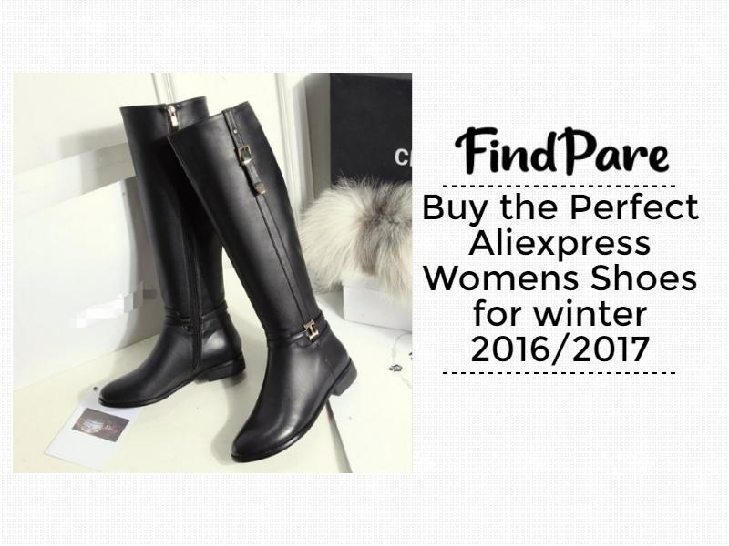 Buy the Perfect Aliexpress Womens Shoes for winter 2016/2017