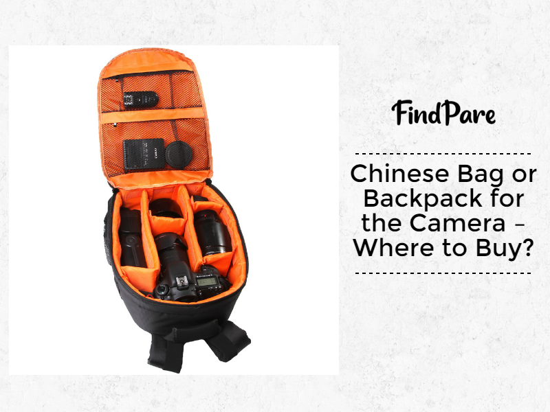 Chinese Bag or Backpack for the Camera – Where Can I Buy?