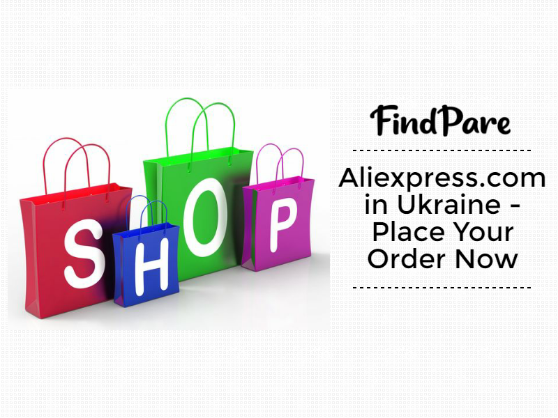 Aliexpress.com in Ukraine - Place Your Order Now