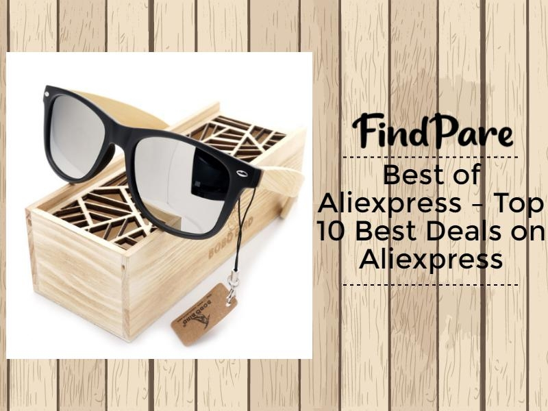 Best of Aliexpress – Top 10 Best Deals on Aliexpress