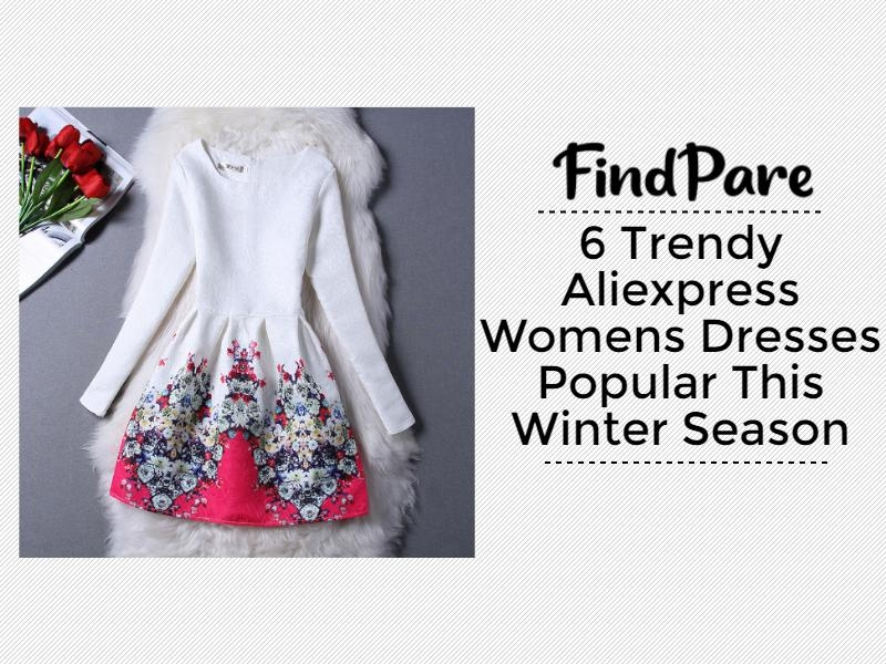 6 Trendy Aliexpress Womens Dresses Popular This Winter Season