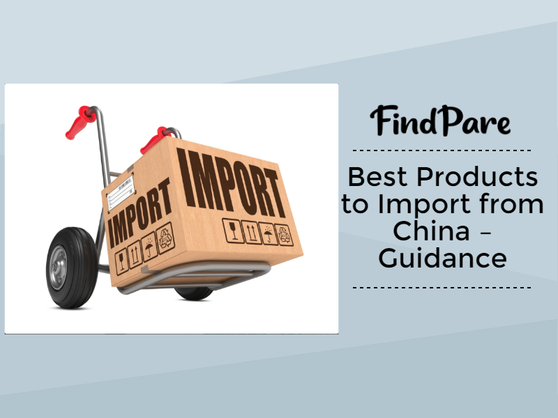 Best Products to Import from China – Guidance