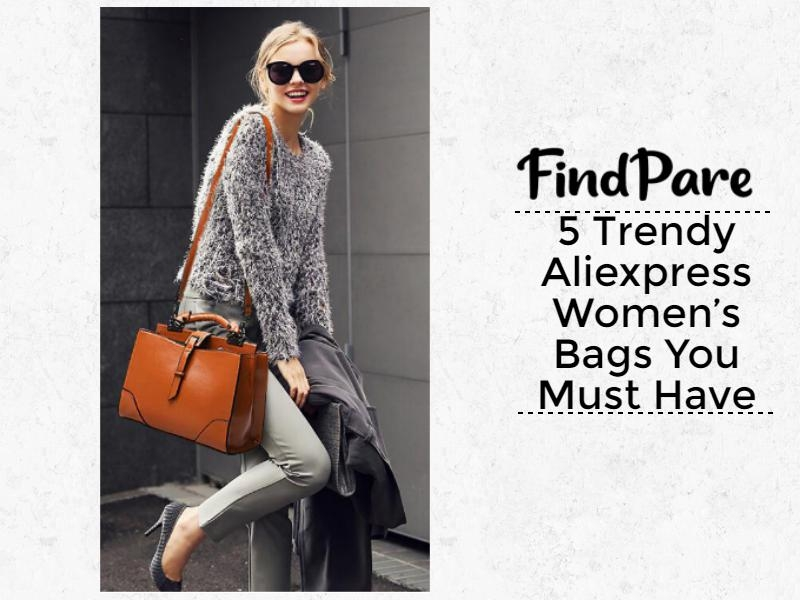 5 Trendy Aliexpress Women's Bags You Must Have