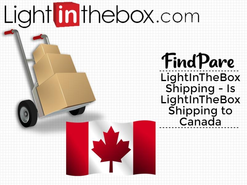 LightInTheBox Shipping - Is LightInTheBox Shipping to Canada