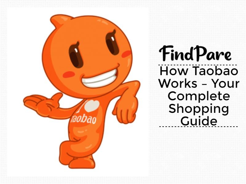 How Taobao Works – Your Complete Shopping Guide