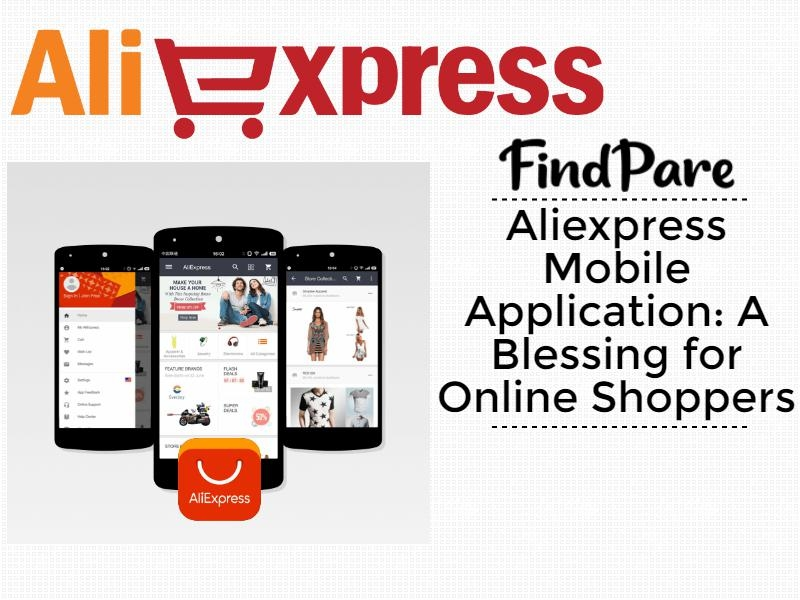 Aliexpress Mobile Application: A Blessing for Online Shoppers