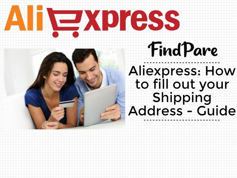 Aliexpress: How to fill out your Shipping Address - Guide