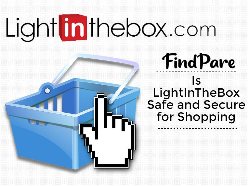Is LightInTheBox Safe and Secure for Shopping