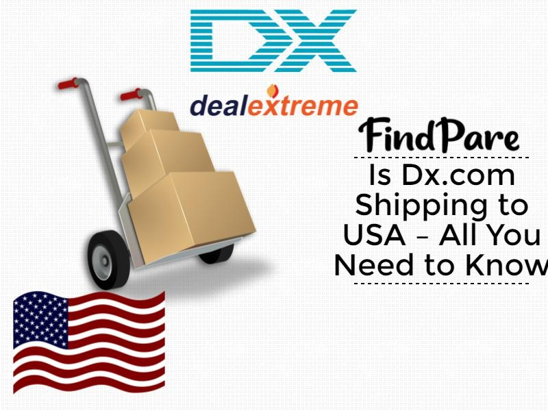 Is Dx.com Shipping to USA – All You Need to Know