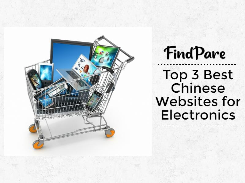 Top 3 Best Chinese Websites for Electronics