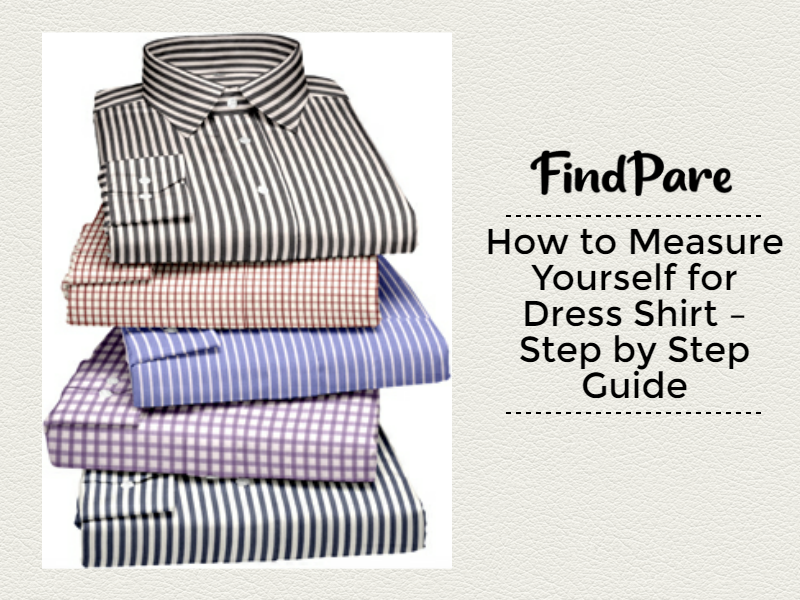 How to Measure Yourself for Dress Shirt – Step by Step Guide