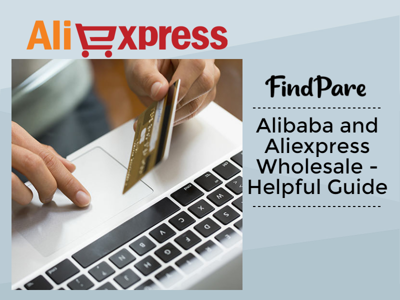 Alibaba and Aliexpress Wholesale - Helpful Guide