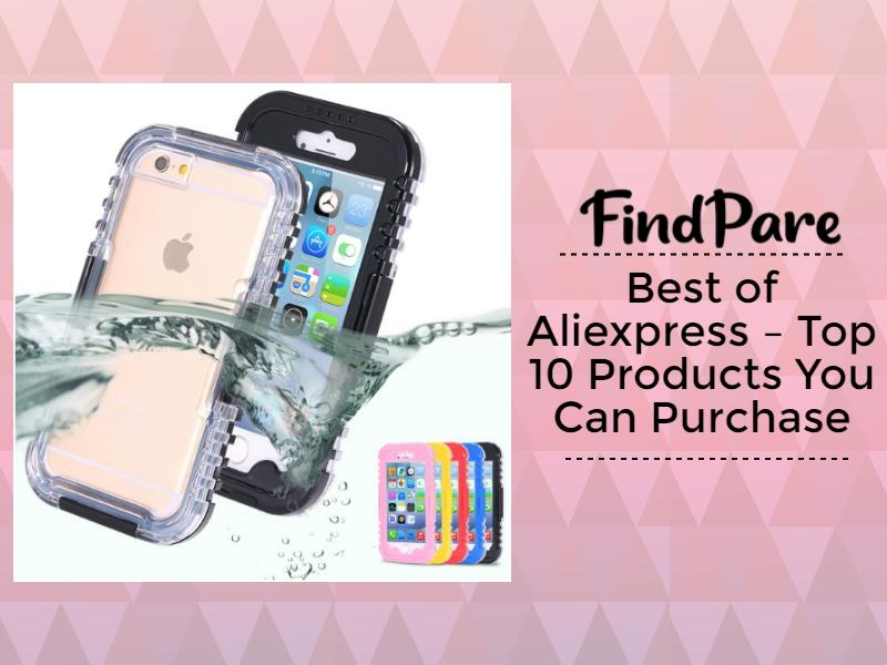 Best of Aliexpress – Top 10 Products You Can Purchase