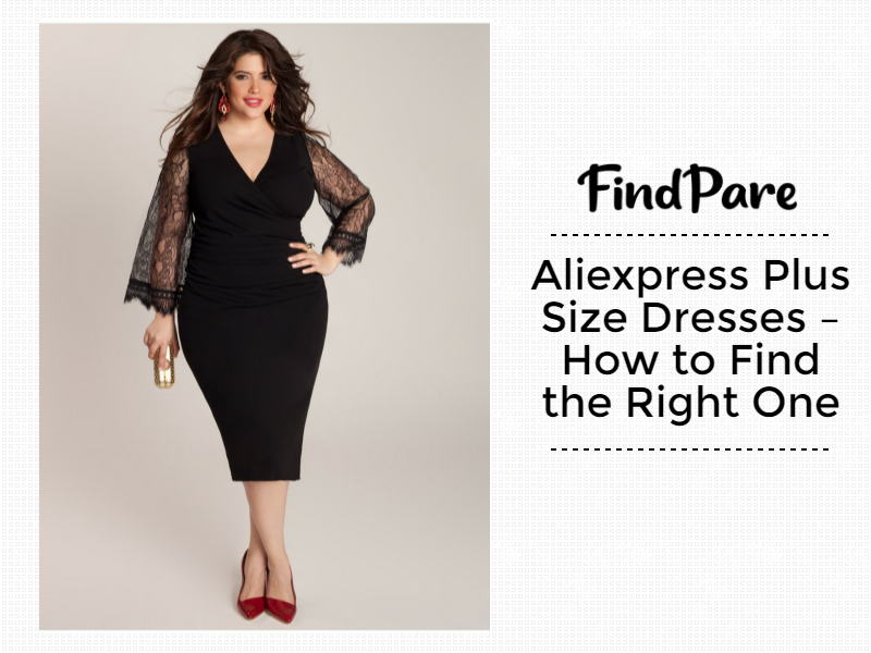 Aliexpress Plus Size Dresses – How to Find the Right One