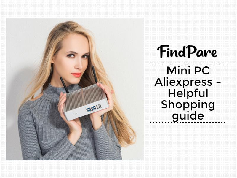 Mini PC Aliexpress – Helpful Shopping guide