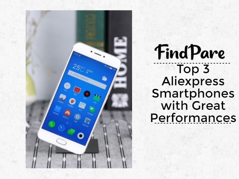 Top 3 Aliexpress Smartphones with Great Performances