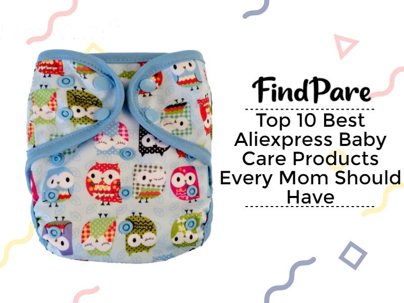 Top 10 Best Aliexpress Baby Care Products Every Mom Should Have