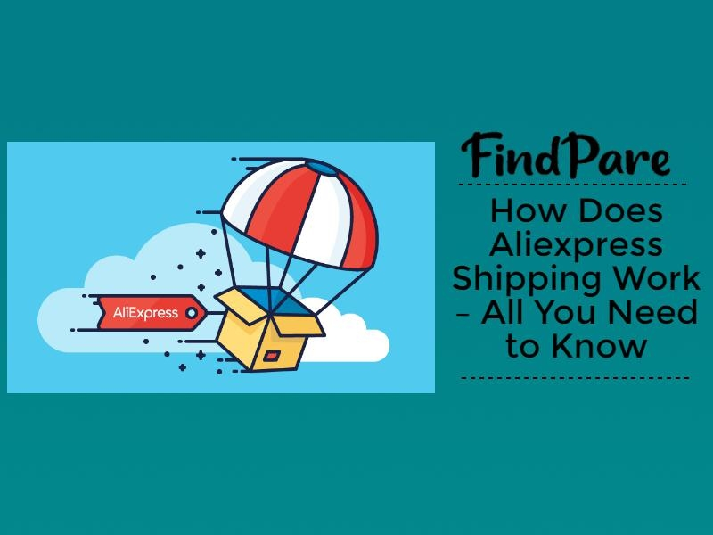 How Does Aliexpress Shipping Work – All You Need to Know