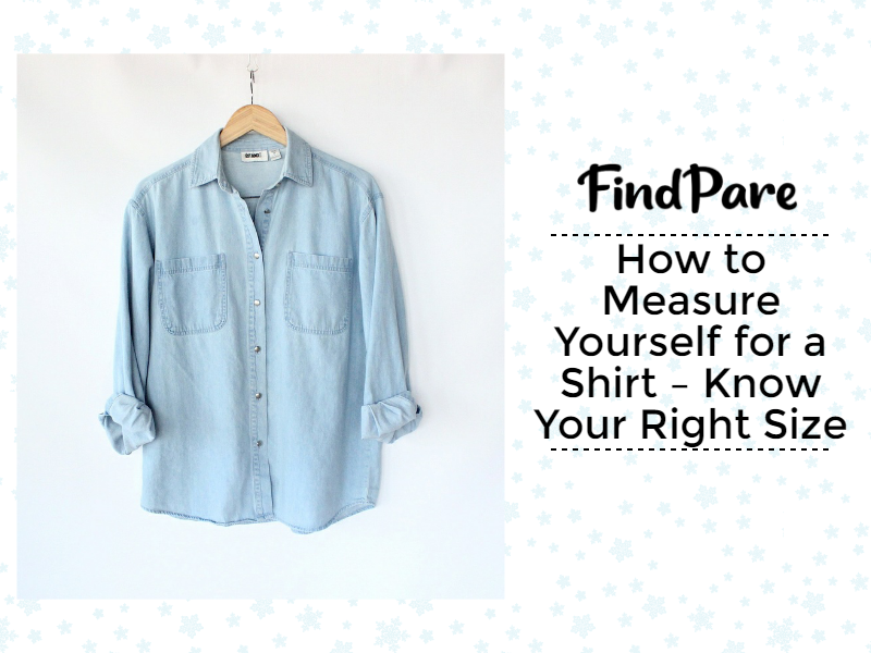 How to Measure Yourself for a Shirt – Know Your Right Size