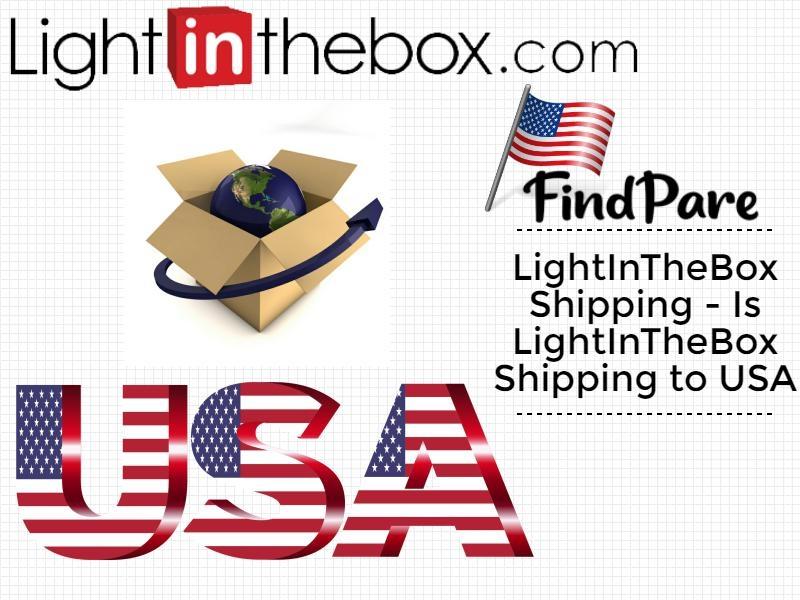 LightInTheBox Shipping - Is LightInTheBox Shipping to USA