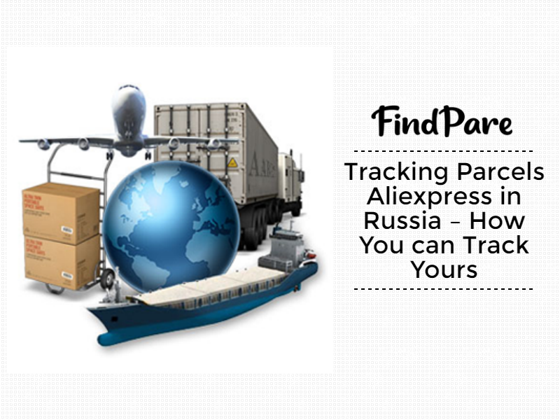 Tracking Parcels Aliexpress in Russia – How to Track Yours