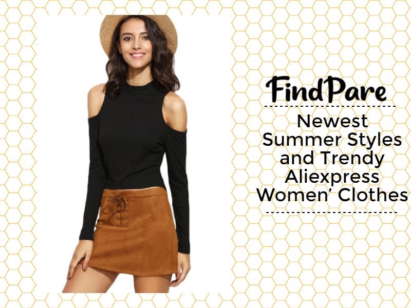 Newest Summer Styles and Trendy Aliexpress Women' Clothes