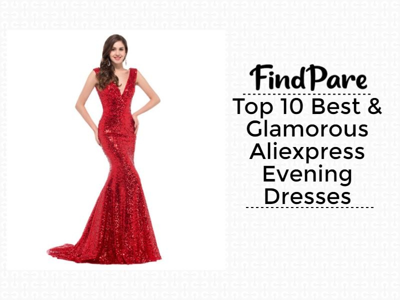 Top 10 Best & Glamorous Aliexpress Evening Dresses