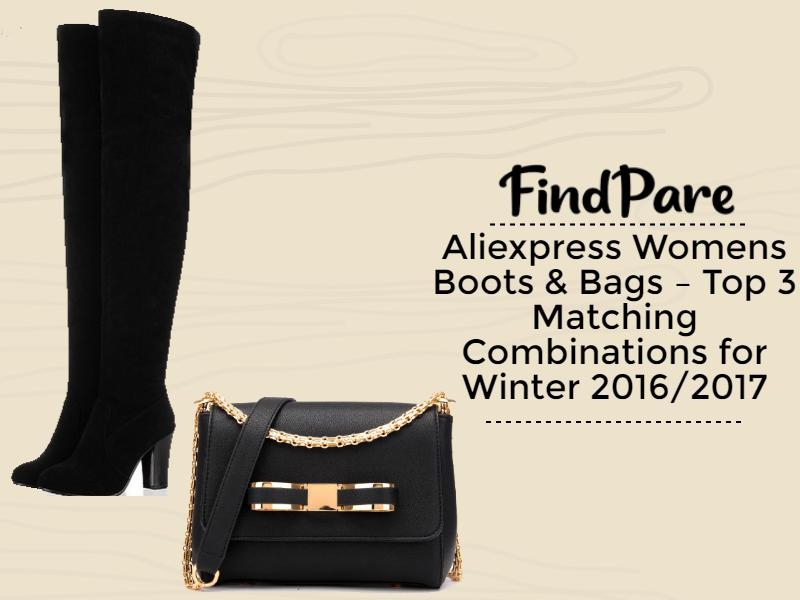 Aliexpress Womens Boots & Bags – Top 3 Matching Combinations for Winter 2016/2017