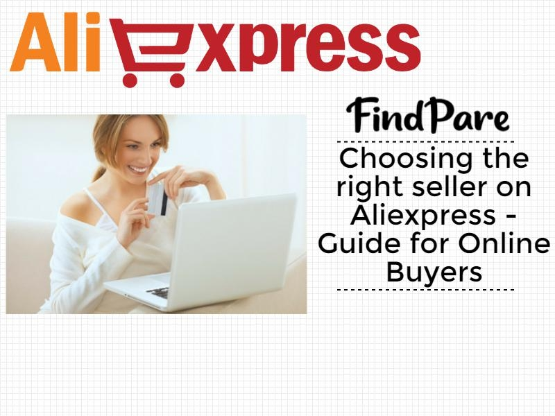 Choosing the right seller on Aliexpress - Guide for Online Buyers