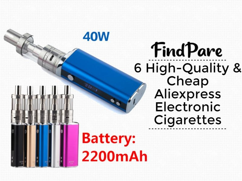 6 High-Quality & Cheap Aliexpress Electronic Cigarettes