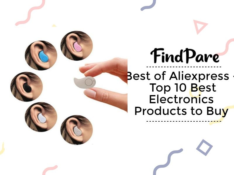 Best of Aliexpress - Top 10 Best Electronics Products to Buy