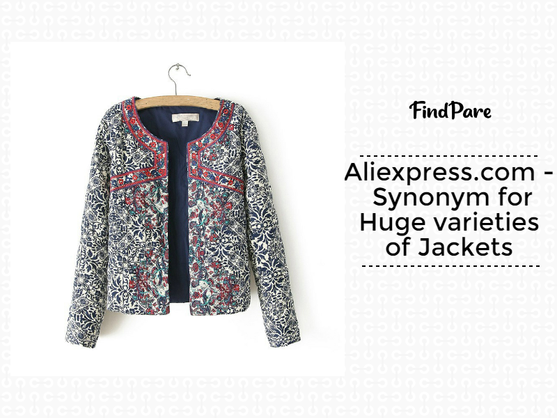 Aliexpress.com - Synonym for Huge varieties of Jackets