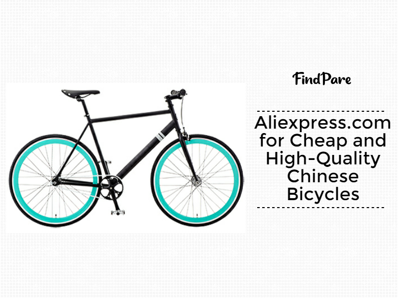 Aliexpress.com for Cheap and High-Quality Chinese Bicycles