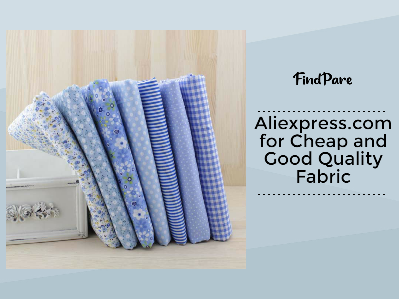 Aliexpress.com for Cheap and Good Quality Fabric