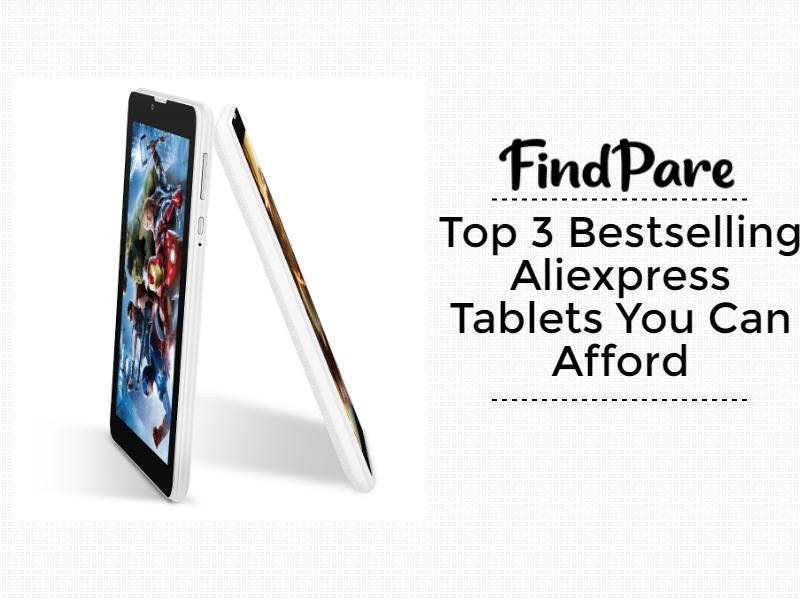Top 3 Bestselling Aliexpress Tablets You Can Afford