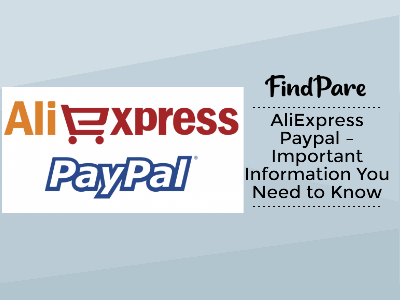 AliExpress Paypal – Important Information You Need to Know