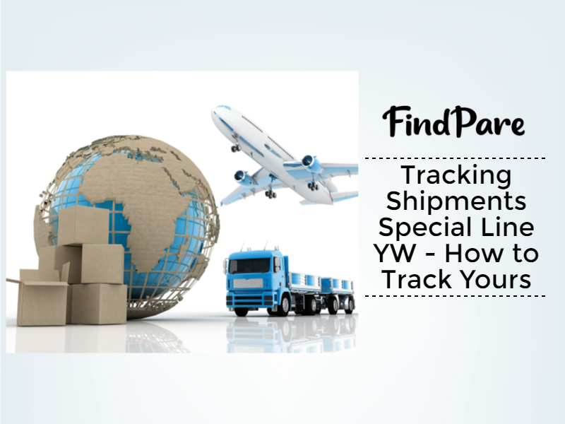 Tracking Shipments Special Line YW - How to Track Yours